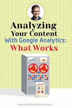 Analyzing Your Content With Google Analytics: How to Know What Works via @smexaminer