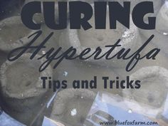 Curing Hypertufa; a crucial step for increasing the life of your project