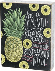 'Be a Pineapple' Box Sign by PBK