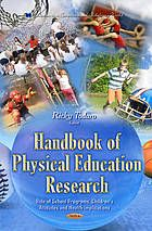 Handbook of physical education research : role of school programs, children's attitudes and health implications.  eBook:  http://libproxy.eku.edu/login?url=http://search.ebscohost.com/login.aspx?direct=true&db=nlebk&AN=801955&site=ehost-live&scope=site