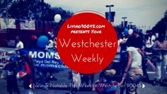 Westchester Weekly - a weekly recap of what's new and notable in Contact Westchester Realtor Tracy Thrower Conyers for details. July 18th, Whats New, Happy Friday, How To Get