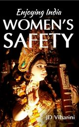 Review of Enjoying India: Women's Safety by J D Viharini
