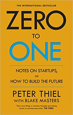 Zero to One: Notes on Start Ups, or How to Build the Future: Amazon.co.uk: Blake Masters, Peter Thiel: 0787721862567: Books