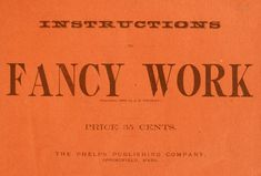 """""""Instructions in Fancy Work"""", 1885. Full text. Includes macrame, knitting and embroidery."""