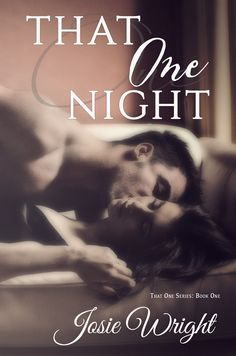 Cover Reveal:: That One Night by Josie Wright