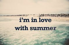I'm in love with summer <3
