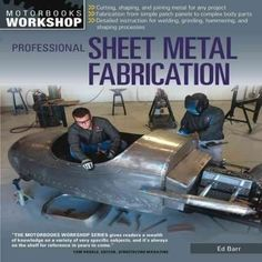Buy Professional Sheet Metal Fabrication by Ed Barr at Mighty Ape NZ. Professional Sheet Metal Fabrication is the number-one resource for sheet metal workers old and new. Professional metalworker Ed Barrtakes hobbyists a. Sheet Metal Fabrication, Welding And Fabrication, English Wheel, Welding Training, Metal Shaping, Workshop, Metal Working Tools, Metal Projects, Art Projects