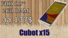 Cubot x15, обзор, цена, отзыв, купить с Aliexpress