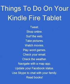 Kindle Fire: Things To Do On Your Kindle Fire Tablet.
