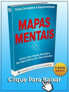 Acesse GRATUITAMENTE: http://estudoesquematizado.com.br/ebook-mapas-mentais