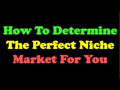 How To Determine The Perfect Niche Market For You