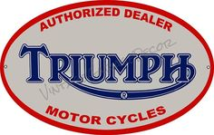 Create a Unique Vintage Garage Look with our Products. This is a reproduction of a vintage Authorized Dealer - Triumph Motor Cycles Advertising Metal Sign. This oval shaped sign is made of steel. It has eyelets for easy mounting. Made in the USA. Triumph Logo, Triumph Motorcycles, Garage Logo, Garage Shop, House Address Sign, Helmet Paint, Motorcycle Posters, Custom Metal Signs, Metal Shop