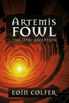 The Opal Deception Book 4 of the Artemis Fowl series by Eoin Colfer