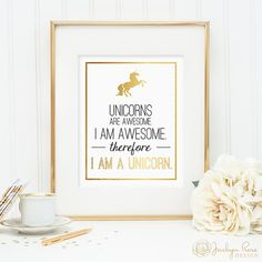 Unicorns are awesome. I am awesome. Therefore, I am a unicorn. Printable wall art decor - Faux gold foil design (digital download - JPG)