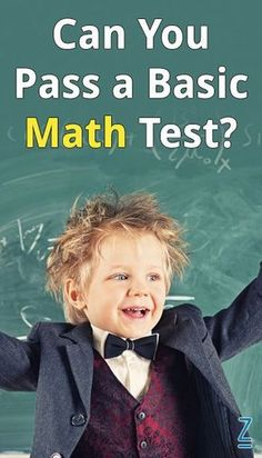 This basic math quiz will probably determine whether you need to go back to grade school.