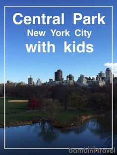 Central Park with Kids | 5 Things you must do the next time you are in Central Park with Kids. Part of our Family Travel series to New York City | Bambini Travel