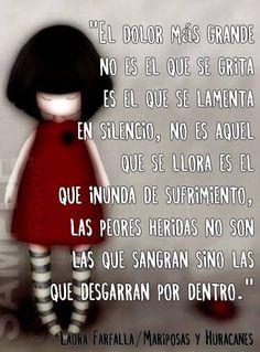〽️El dolor mas grande no es el que se grita es el que se lamenta en silencio...