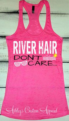 River Hair Don't Care. Summer Tank Top. by AshleysCustomApparel