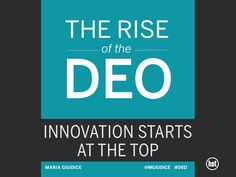 the-rise-of-the-deo-innovation-starts-at-the-top by Hot Studio, Inc. via Slideshare