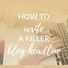 How to Write a Killer Blog Headline