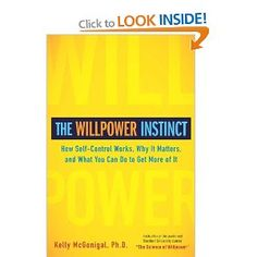 The Willpower Instinct: How Self-Control Works, Why It Matters, and What You Can Do To Get More of It: Amazon.ca: Kelly McGonigal: Books