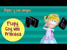Flopy: Soy Una Princesa - Biper Y Sus Amigos - YouTube
