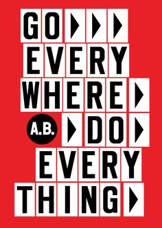Go every where do every thing by Anthony Burrill