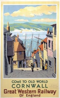 Poster produced for Great Western Railway to promote rail travel to Cornwall. The poster shows a Cornish fishing village with a steep street lined with old houses sloping down to the harbour. Posters Uk, Train Posters, Railway Posters, Poster Prints, Art Print, Travel English, British Travel, Poster Vintage, Vintage Travel Posters