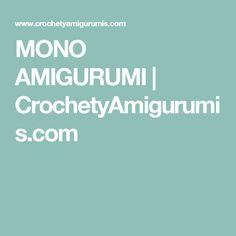 MONO AMIGURUMI | CrochetyAmigurumis.com