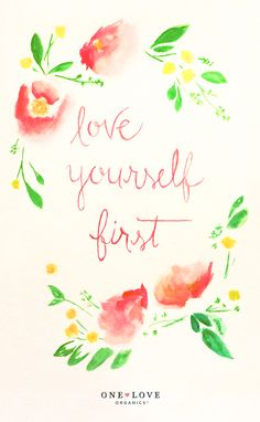 Love Yourself First | One Love Organics