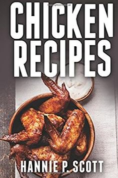 Chicken Recipes: Delicious and Easy Chicken Recipes (Quick and Easy Cooking Series)