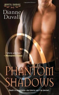 Phantom Shadows (Immortal Guardians) by Dianne Duvall, http://www.amazon.com/gp/product/1420118633/ref=cm_sw_r_pi_alp_BYjBqb14VK7Q7