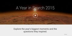2015 in Review: Highlights from 2015: By Google: Most searched in 2015    Google showed 2015 in search  2015 is going to end and it's time when everyone is getting ready for New Years Eve. Everyone is preparing for New Year. People are planning for their new year's resolution.  Google showed their most searched things in 2015.  In a blog post Google named many things that was most searched in 2015.  Including Cecil the Lion World Cup Star Wars Iran Nuclear Deal about Refugees.  Post was…