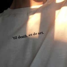 Til death, we do art.