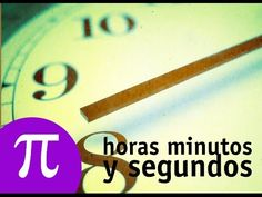 La Eduteca - La medida del tiempo: horas, minutos y segundos - YouTube Spanish Classroom, Youtube, Blog, Letters, Math, Videos, Facebook, Twitter, Google