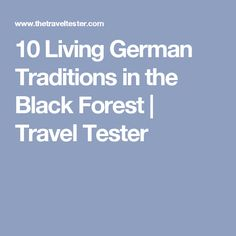 10 Living German Traditions in the Black Forest | Travel Tester