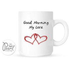 l_i5U8good-morning-my-love-coffee-cup-mug-gift-husband-wife.jpg (250×249)