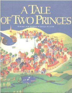 Tale of Two Princes: Eckart Zur Nieden, Gisela Scheer This book is a MUST for all Christian families. It is beautifully illustrated and written.  A favorite from my childhood