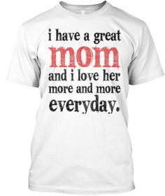 """I have a grate mom ! LIMITED TIME ONLY! Not available in stores. Don't Miss Out!  HOW TO ORDER: 1. Select the style and color you want: T-Shirt / Hoodie 2. Click """"Reserve it now"""" 3. Select size and quantity 4. Enter shipping and billing information  5. Done! Simple as that Guaranteed safe and secure checkout"""
