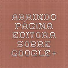 Abrindo Página Editora - Sobre - Google+