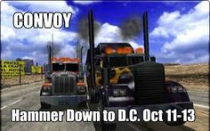 """Hammer Down!    Go Truckers!     TRUCKERS  ARE THE MODERN  """"COWBOYS"""",that's in a good way!   You're  making  Americans smile,   You're  giving  us  hope,  you're not running  for offices  or  making  promises,,Yet...THANK YOU.   1 Million Truckers to Protest Obama by Shutting America Down for 3 Days in October"""