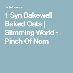 1 Syn Bakewell Baked Oats | Slimming World - Pinch Of Nom