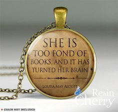 She is too fond of books quote necklace