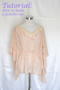 Tutorial: How to make a poncho top. Great instructions, would be nice in wool for winter.