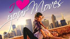 I Love Your Moves - Full Movie