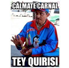 Tey Quirisi Wey