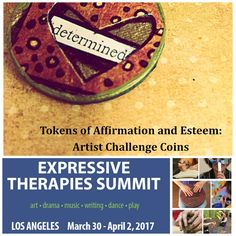 One of my favorite trauma informed and strength based workshops at 2017 Expressive Therapies Summit Los Angeles:Tokens of Affirmation and Esteem, a mixed media art making session dedicated to making Artist Challenge Coins.