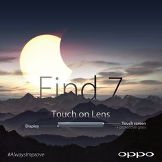 The Find 7's screen has been enhanced for increased strength and clarity. #AlwaysImprove #Find7