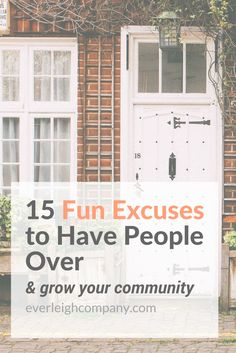 15 Fun Excuses to Have People Over and Grow Your Community by Everleigh Company #christian #hospitality