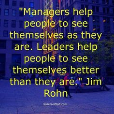 Manager or Leader?  The choice is always yours.